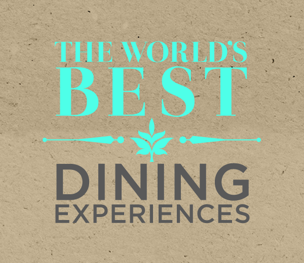 The World's Best Dining Experiences